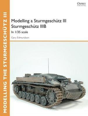 Modelling a Sturmgeschütz III Sturmgeschütz IIIB by Gary Edmundson