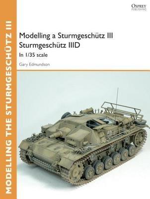Modelling a Sturmgeschütz III Sturmgeschütz IIID by Gary Edmundson