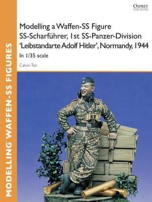 Modelling a Waffen-SS Figure SS-Scharfuhrer, 1st SS-Panzer-Division 'Leibstandarte Adolf Hitler', Normandy, 1944 by Calvin Tan