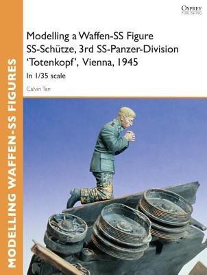 Modelling a Waffen-SS Figure SS-Schutze, 3rd SS-Panzer-Division 'Totenkopf' Vienna, 1945 by