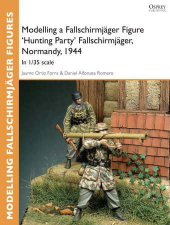 Modelling a Fallschirmjager Figure 'Hunting Party' Fallschirmjager, Normandy, 1944 by Jaume Forns