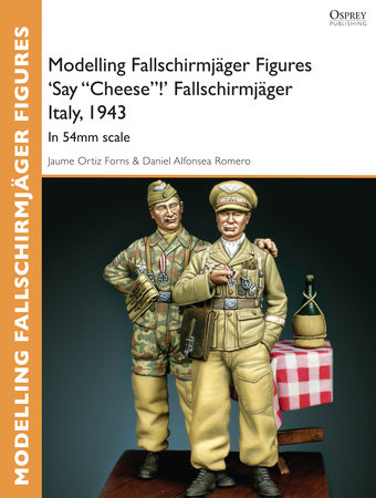 "Modelling Fallschirmjager Figures 'Say ""Cheese""!' Fallschirmjager Italy, 1943 by Jaume Forns"