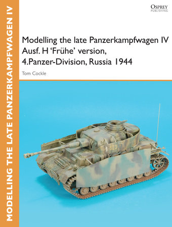 Modelling the late Panzerkampfwagen IV Ausf. H 'Fruhe' version, 4.Panzer-Division, Russia 1944