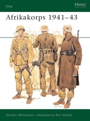 Afrikakorps 1941-43 by Gordon Williamson