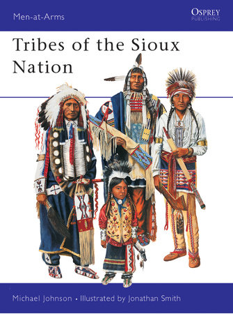Tribes of the Sioux Nation by Michael Johnson