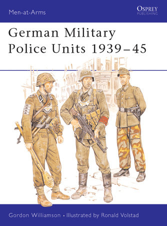 German Military Police Units 1939-45 by