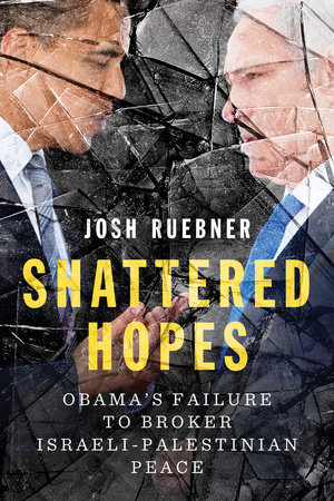 Shattered Hopes by Josh Ruebner