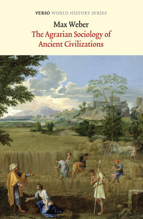 The Agrarian Sociology Of Ancient Civilizations by