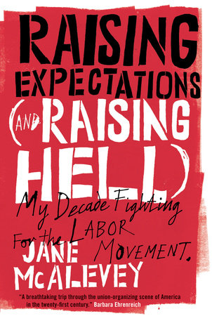 Raising Expectations (and Raising Hell) by Bob Ostertag and Jane McAlevey