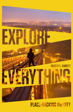 Explore Everything by Bradley Garrett