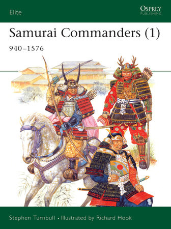 Samurai Commanders (1) by Stephen Turnbull