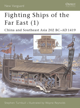 Fighting Ships of the Far East (1) by Stephen Turnbull