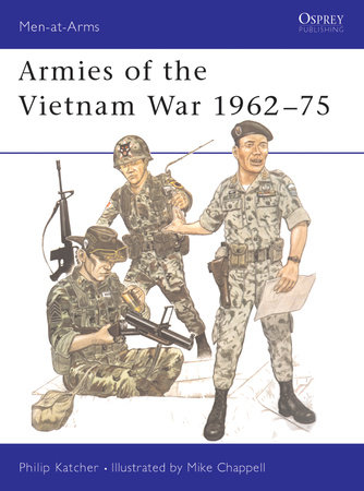 Armies of the Vietnam War 1962-75 by
