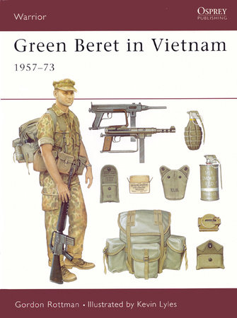 Green Beret in Vietnam by Gordon Rottman