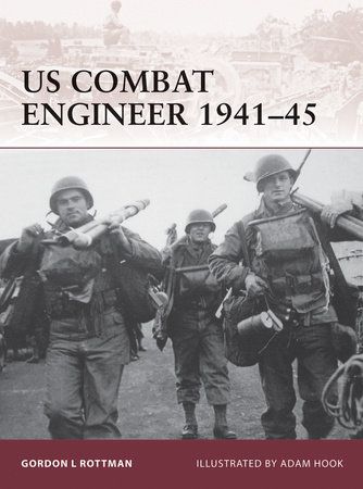 US Combat Engineer 1941-45 by Gordon Rottman