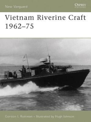Vietnam Riverine Craft 1962 - 75 by Gordon Rottman
