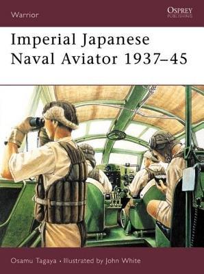 Imperial Japanese Naval Aviator 1937-45 by Osamu Tagaya