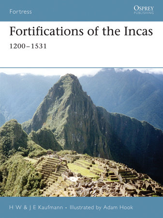 Fortifications of the Incas by J. E. Kaufmann and H. W. Kaufmann