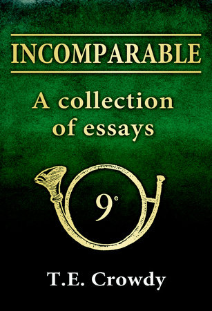 Incomparable: a collection of essays by Terry Crowdy