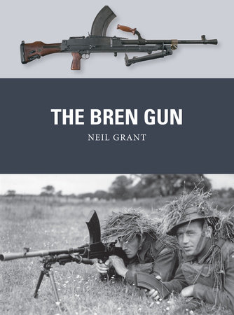 The Bren Gun by Neil Grant