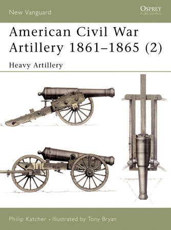 American Civil War Artillery 1861-65 (2) by Philip Katcher