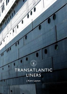 Transatlantic Liners by J. Layton