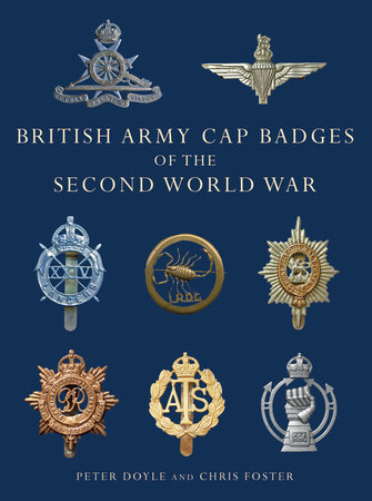 British Army Cap Badges of the Second World War by Peter Doyle and Chris Foster