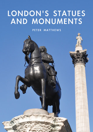 London's Statues and Monuments by