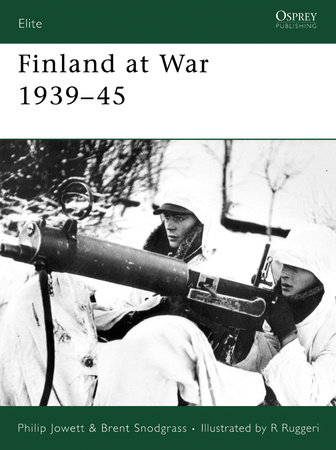 Finland at War 1939 - 45 by Philip Jowett