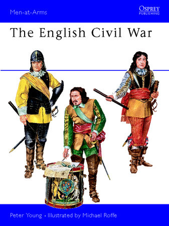 The English Civil War Armies by Peter Young