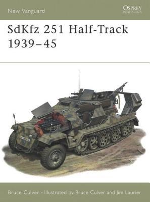SdKfz 251 Half-Track 1939-45 by Bruce Culver