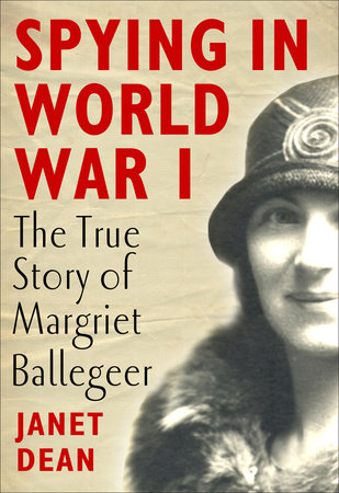 Spying in World War I: The true story of Margriet Ballegeer by