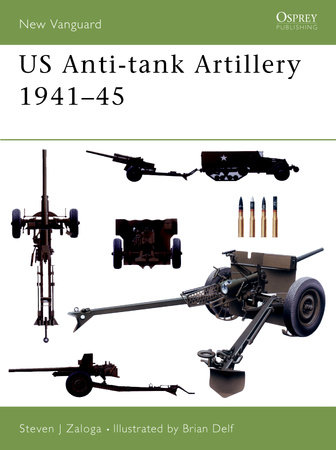 US Anti-tank Artillery 1941-45 by