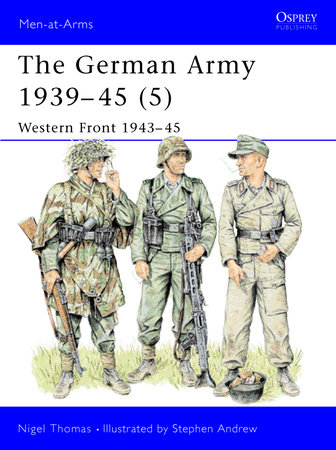 The German Army 1939-45 (5) by Nigel Thomas