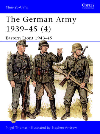 The German Army 1939-45 (4) by Nigel Thomas