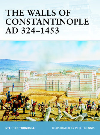 The Walls of Constantinople AD 324-1453