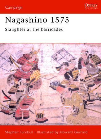 Nagashino 1575 by Stephen Turnbull