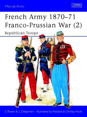 French Army 1870-71 Franco-Prussian War (2) by Stephen Shann