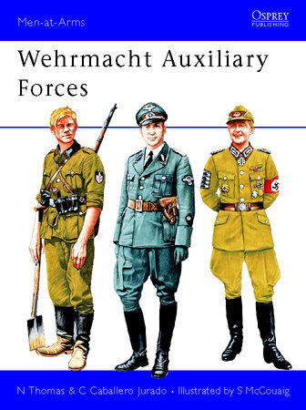 Wehrmacht Auxiliary Forces by Nigel Thomas