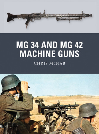 MG 34 and MG 42 Machine Guns by