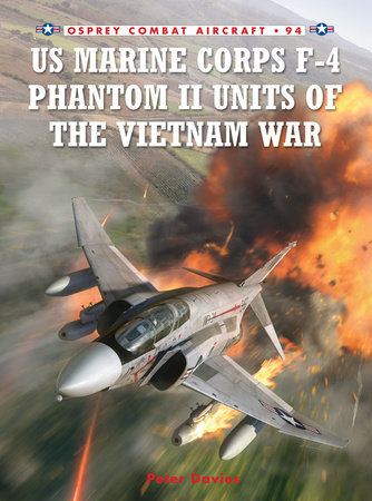 US Marine Corps F-4 Phantom II Units of the Vietnam War by Peter Davies