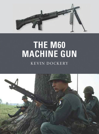 The M60 Machine Gun