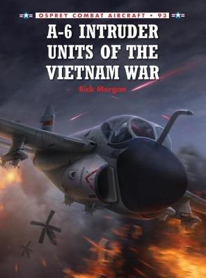 A-6 Intruder Units of the Vietnam War by Rick Morgan