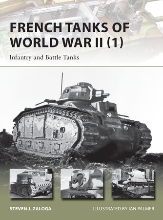 French Tanks of World War II (1) by Steven Zaloga