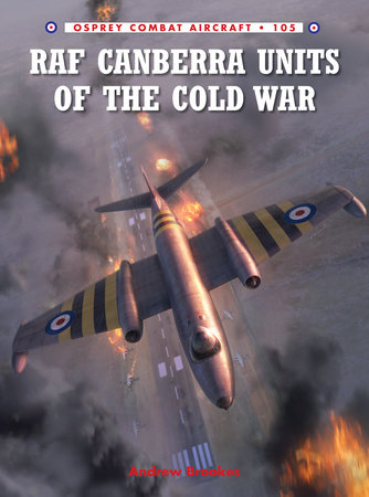 RAF Canberra Units of the Cold War by Andrew Brookes