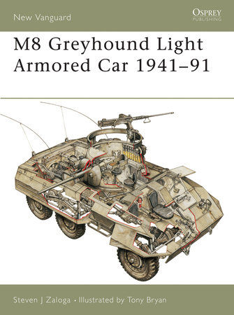 M8 Greyhound Light Armored Car 1941-91 by Steven Zaloga