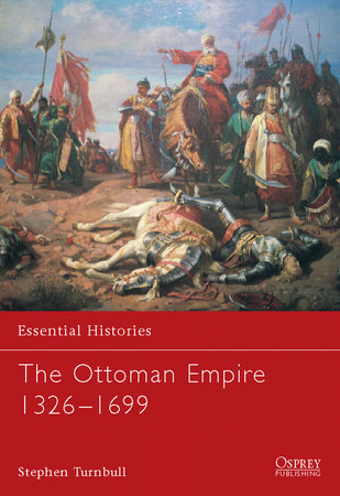 The Ottoman Empire 1326-1699 by