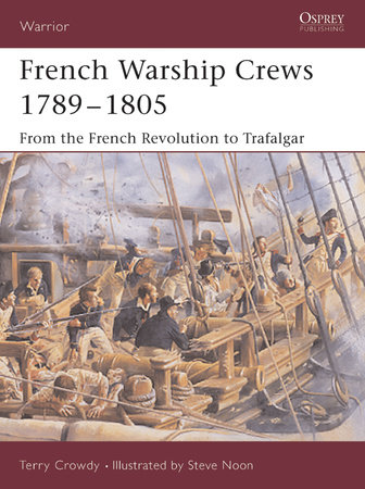 French Warship Crews 1789-1805 by Terry Crowdy
