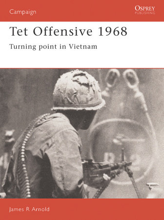 Tet Offensive 1968 by James Arnold