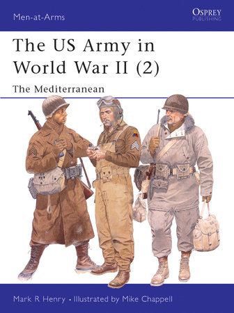 The US Army in World War II (2) by Mark Henry